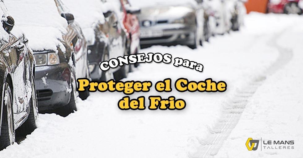 PROTEGER EL COCHE DEL FRIO